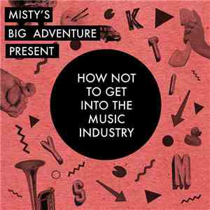 Misty's Big Adventure - How Not To Get Into The Music Industry mp3 play
