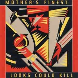 Mother's Finest - Looks Could Kill mp3 play