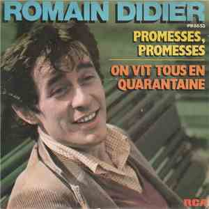 Romain Didier - Promesses, Promesses / On Vit Tous En Quarantaine mp3 play