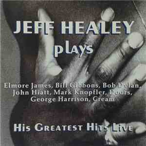 Jeff Healey - Plays His Greatest Hits Live mp3 play