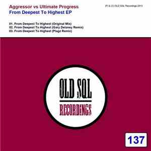 Aggressor vs Ultimate Progress - From Deepest To Highest EP mp3 play