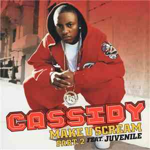 Cassidy  Featuring Juvenile  - Make U Scream (Part 2) mp3 play