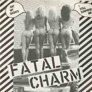 Fatal Charm  - Eat My Shorts mp3 play