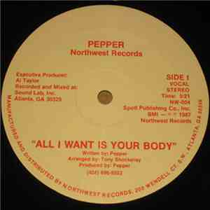 Pepper  - All I Want Is Your Body mp3 play