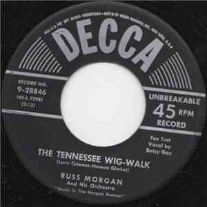 "Russ Morgan And His Orchestra ""Music In The Morgan Manner"" - The Tennessee Wig-Walk mp3 play"