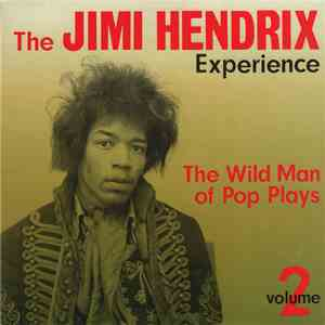 The Jimi Hendrix Experience - The Wild Man Of Pop Plays - Volume 2 mp3 play