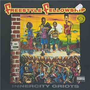 Freestyle Fellowship - Innercity Griots mp3 play
