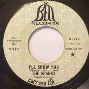 The Sparkz - I'll Show You / Ain't No Big Thing mp3 play