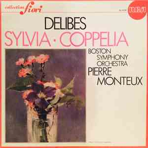 Léo Delibes, Pierre Monteux, Boston Symphony Orchestra - Sylvia - Coppelia mp3 play