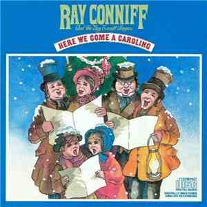 Ray Conniff And The Ray Conniff Singers - Here We Come A Caroling mp3 play