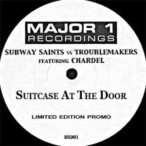 Subway Saints Vs Troublemakers  Featuring Chardel  - Suitcase At The Door mp3 play