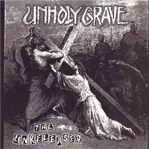 Unholy Grave - The Unreleased mp3 play