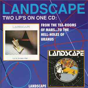 Landscape - From The Tea-Rooms Of Mars...To The Hell-Holes Of Uranus + Landscape mp3 play