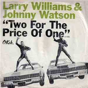 Larry Williams & Johnny Watson - Two For The Price Of One / Too Late mp3 play