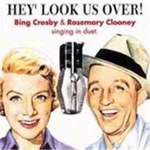 Bing Crosby, Rosemary Clooney - Hey' Look Us Over ! mp3 play