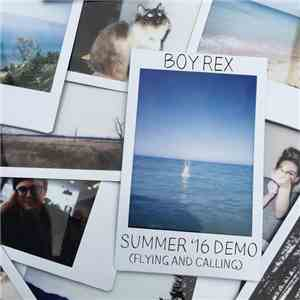Boy Rex - Summer '16 Demo (Flying and Calling) mp3 play