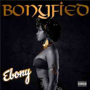 Ebony - Bonyfied mp3 play