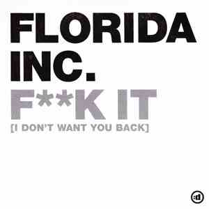 Florida Inc. - Fk It (I Don't Want You Back) mp3 play