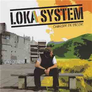 Loka System - Changer De Décor mp3 play