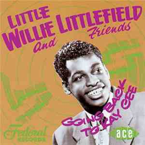 Little Willie Littlefield And Friends - Going Back To Kay Cee mp3 play