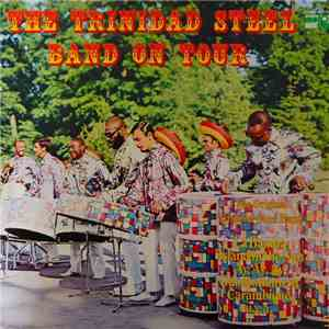 The Original Trinidad Steel Band - The Trinidad Steel Band On Tour mp3 play