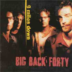 Big Back Forty - 8 Miles Down mp3 play