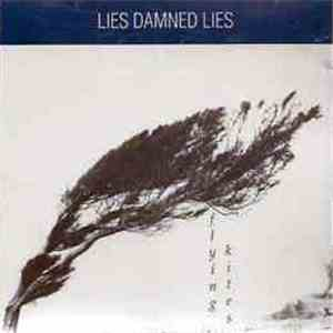Lies Damned Lies - Flying Kites mp3 play