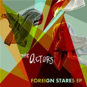 The Actors  - Foreign Stares mp3 play