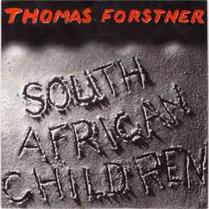 Thomas Forstner - South African Children mp3 play