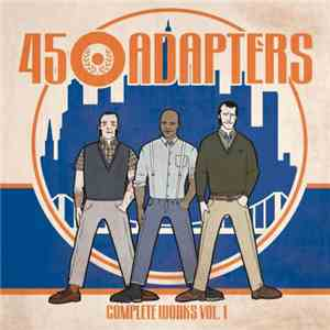 45 Adapters - Collected Works Vol. 1 mp3 play