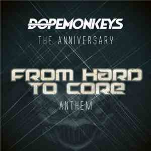 DopeMonkeys - The Anniversary (From Hard To Core Anthem) mp3 play