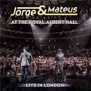Jorge & Mateus - At The Royal Albert Hall - Live In London mp3 play
