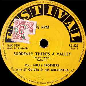 Mills Brothers With Sy Oliver And His Orchestra - Suddenly There's A Valley / Gum Drop mp3 play