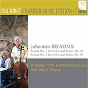 Idil Biret, Roderick Von Bennigsen - BRAHMS, J.: Cello Sonatas Nos. 1 and 2 (Biret Chamber Music Edition, Vol. 2) mp3 play