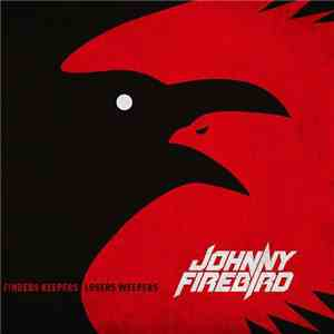 Johnny Firebird - Finders Keepers Losers Weepers mp3 play