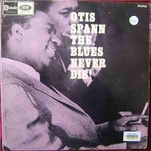 Otis Spann - The Blues Never Die! mp3 play