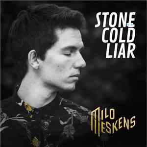 Milo Meskens - Stone Cold Liar mp3 play
