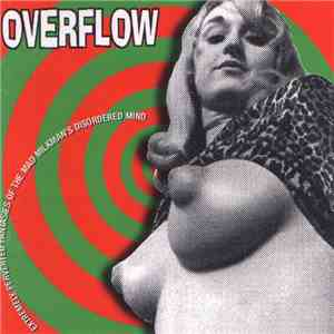 Overflow  - Extremely Perverted Fantasies Of The Mad Milkman's Disordered Mind mp3 play