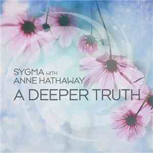 Sygma With Anne Hathaway - A Deeper Truth mp3 play