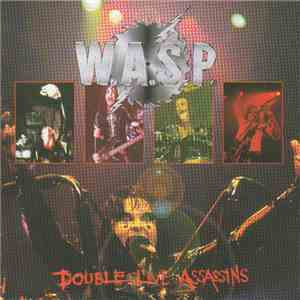 W.A.S.P. - Double Live Assassins mp3 play
