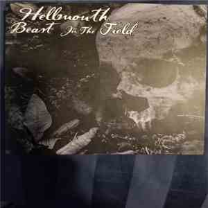 Hellmouth, Beast In The Field - Hellmouth Beast In The Field/Split mp3 play