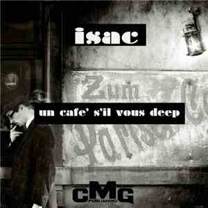 Isac  - Un Cafè S'il Vous Deep mp3 play
