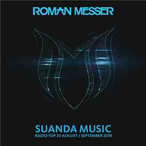 Roman Messer - Suanda Music Radio Top 20 August / September 2018 mp3 play