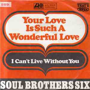 Soul Brothers Six - Your Love Is Such A Wonderful Love mp3 play