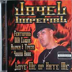 Jayel Imperial - Love Me Or Hate Me