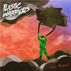 Plastic Warriors - Let's Pretend mp3 play