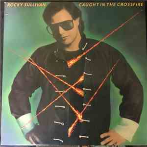 Rocky Sullivan - Caught In The Crossfire mp3 play