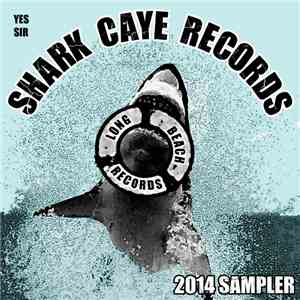 Various - Yes Sir: Shark Caye Records 2014 Sampler mp3 play