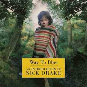 Nick Drake - Way To Blue - An Introduction To Nick Drake mp3 play