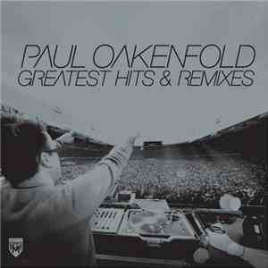 Paul Oakenfold - Greatest Hits & Remixes mp3 play